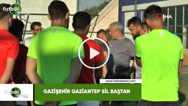'Gazişehir Gaziantep sil baştan