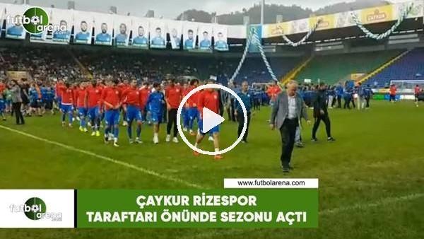 'Çaykur Rizespor taraftarı önünde sezonu açtı