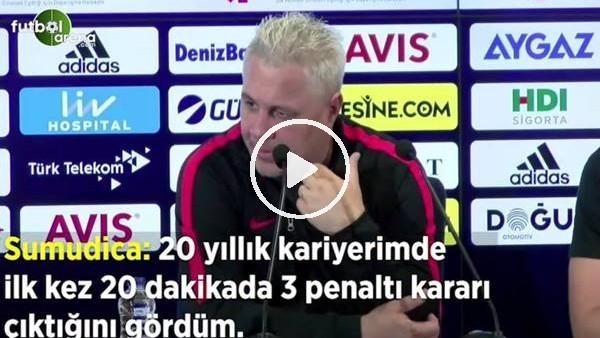 """'Sumudica: """"20 yıllık kariyerimde ilk kez 20 dakikada 3 penaltı kararı çıktığını gördüm"""""""