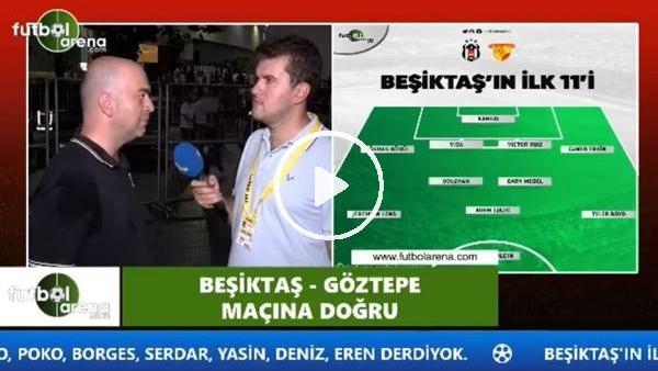"""'Çağdaş Sevinç: """"Beşiktaş rakip sahaya yerleşmede zorluk yaşıyor"""""""