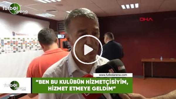 """'Ahmet Ağaoğlu: """"Ben bu kulübüz hizmetçisiyim, hizmet etmeye geldim"""""""