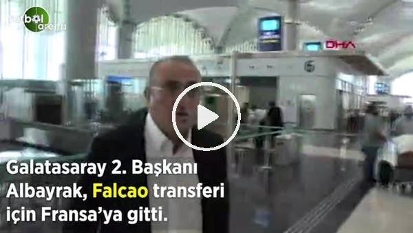 Abdurrahim Albayrak, Falcao'nun transferini bitirmek üzere Fransa'ya gitti