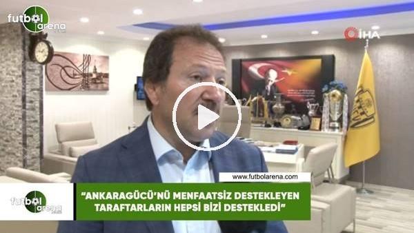 """'Mehmet Yiğiner: """"Ankaragücü'nü menfaatsiz destekleyen taraftarların hepsi bizi destekledi"""""""