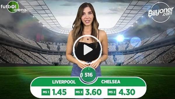 Liverpool - Chelsea TEK MAÇ Bilyoner'de!