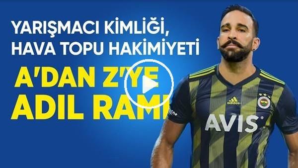 Fenerbahçe'nin Yeni Transferi Adil Rami Kimdir? Hava Topları, Karakteri, Oyun Tarzı...