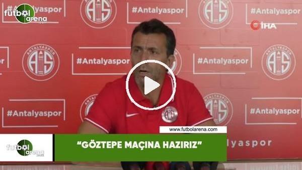 """'Bülent Korkmaz: """"Göztepe maçına hazırız"""""""