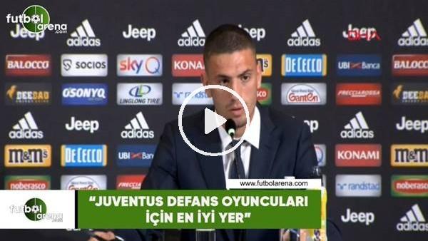 """'Merih Demiral: """"Juventus defans oyuncuları için en iyi yer"""""""