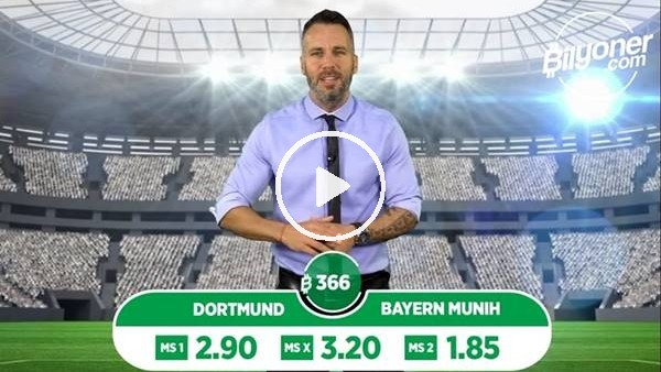 'Borussia Dortmund - Bayern Münih TEK MAÇ Bilyoner'de!