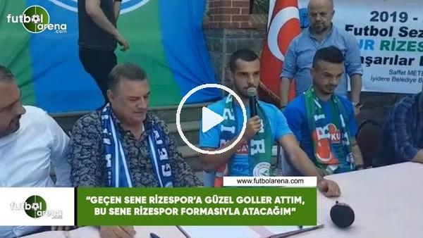 """'Barış Alıcı: """"Geçen sene Rizespor'a güzel goller attım, bu sene Rizespor formasıyla atacağım"""""""