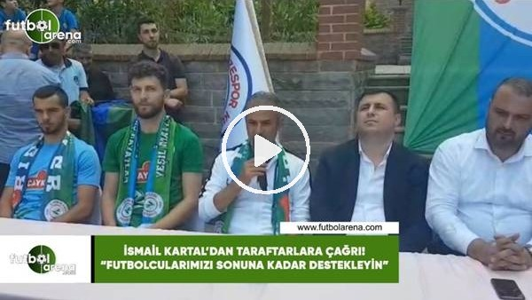 """'İsmail Kartal'dan taraftara çağrı: """"Futbolcularımızı sonuna kadar destekleyin"""""""