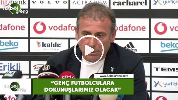 """Abdullah Avcı: """"Genç futbolculara dokunuşlarımız olacak"""""""