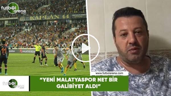 """'Murat Palta: """"Yeni Malatyaspor net bir galibiyet aldı"""""""