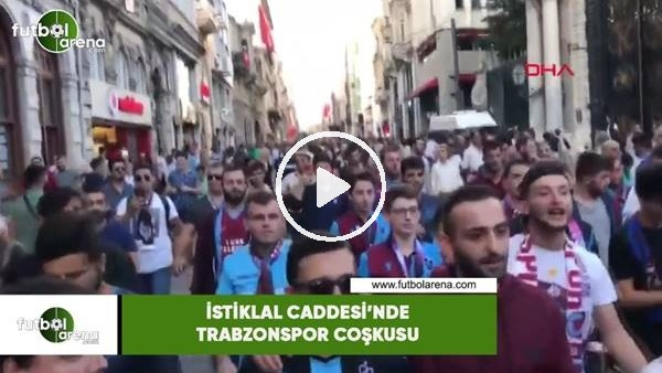 'İstiklal Caddesi'nde Trabzonspor coşkusu