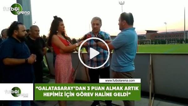 """Erol Bedir: """"Galatasaray'dan 3 puan almak artık hepimiz için görev haline geldi"""""""