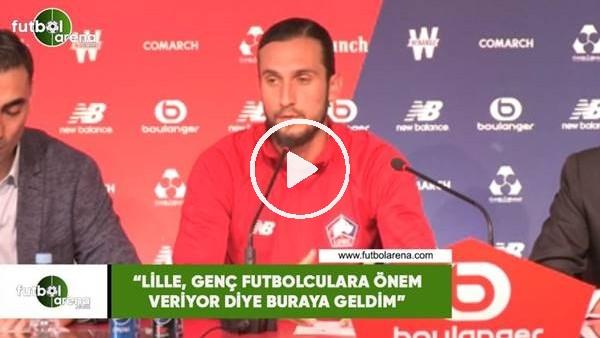 """'Yusuf Yazıcı: """"Lille genç futbolculara önem veriyor diye buraya geldim"""""""