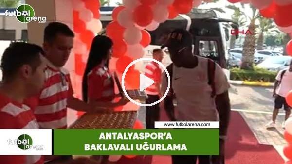 'Antalyaspor'a baklavalı uğurlama
