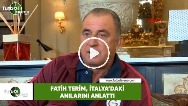 Fatih Terim, İtalya'daki anılarını anlattı