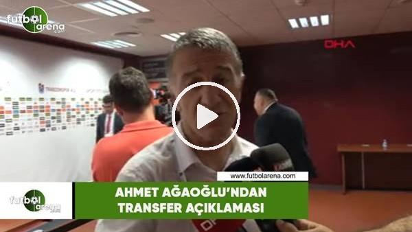 'Ahmet Ağaoğlu'ndan transfer açıklaması