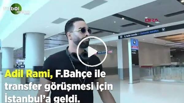 'Adil Rami İstanbul'a geldi