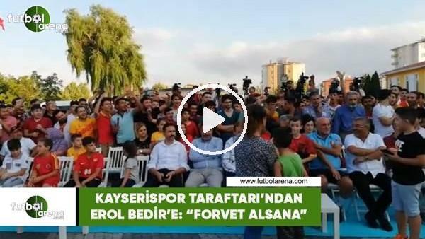 """'Kayserispor taraftarından Erol Bedir'e: """"Forvet alsana"""""""
