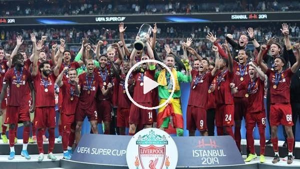 'Liverpool, Süper Kupa'nın sahibi oldu