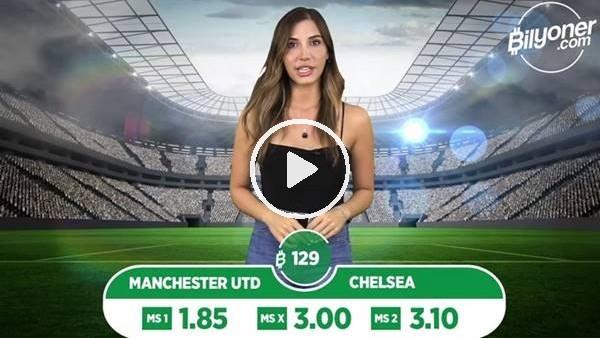 ' Manchester United - Chelsea TEK MAÇ Bilyoner'de