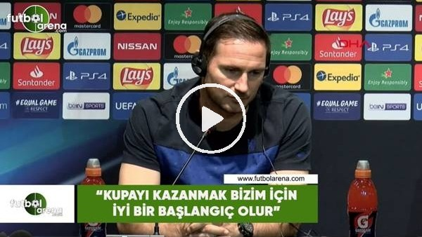 """Frank Lampard: """"Kupayı kazanmak bizim için iyi bir başlangıç olur"""""""