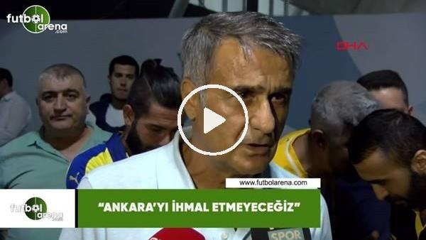"""Şenol Güneş: """"Ankara'yı ihmal etmeyeceğiz"""""""