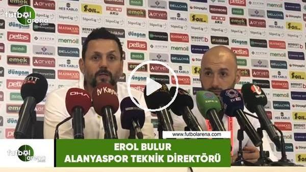 """'Erol Bulut: """"3 sene sonra Alanyaspor sezona 3 puanla başladı"""""""
