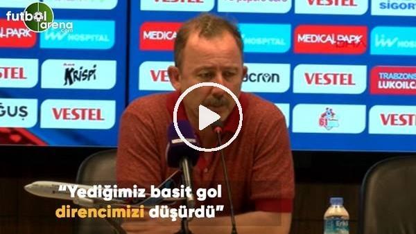 """'Sergen Yalçın: """"Yediğmiz basit gol direncimizi düşürdü"""""""