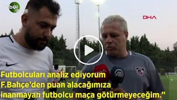 'Sumudica, Fenerbahçe maçı için iddialı konuşmuştu