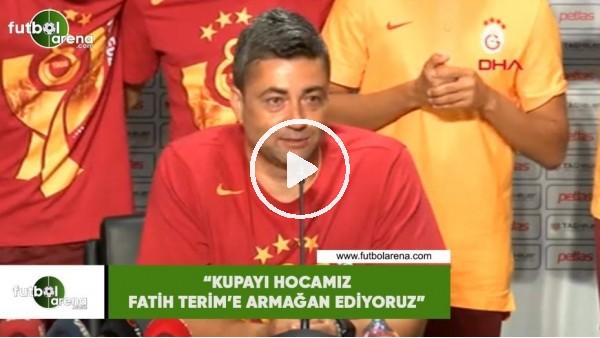 """'Levent Şahin: """"Kupayı hocamız Fatih Terim'e armağan ediyoruz"""""""