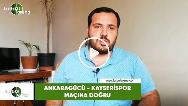 'Ankaragücü - Kayserispor maçına doğru Abdulkadir Paslıoğlu son gelişmeleri aktardı