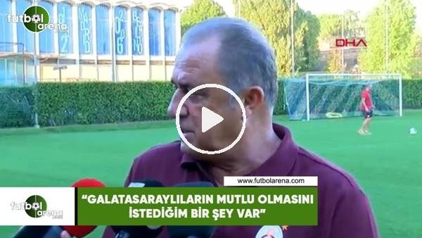 """Fatih Terim: """"Galatasaraylıların mutlu olmasını istediğim bir şey var"""""""