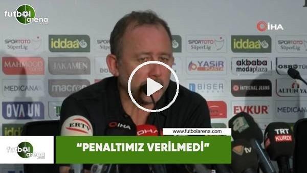 """'Sergen Yalçın: """"Penaltımız verilmedi"""""""