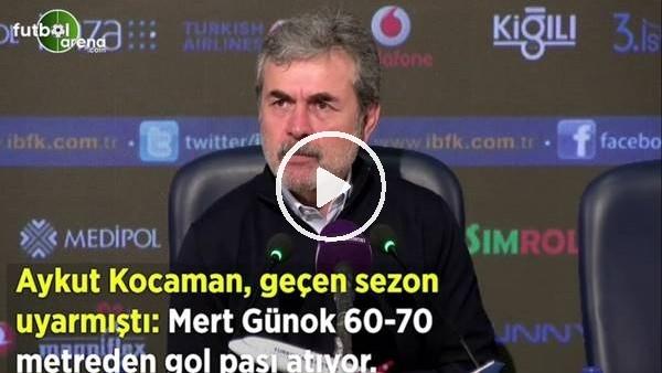 """'Aykut Kocaman, geçen sezon uyarmıştı: """"Mert Günok 60-70 metreden gol pası atıyor"""""""