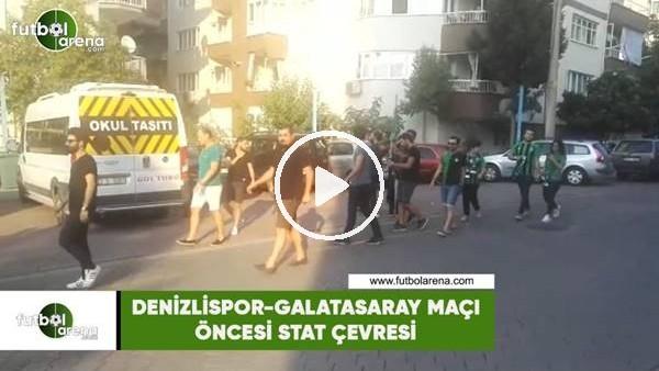 Denizlispor - Galatasaray maçı öncesi stat çevresi