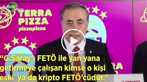 """'Mustafa Cengiz: """"Galatasaray'ı Fetö ile yan yana getirmeye çalışan kimse o kşi eski ya da kripto Fetö'cüdür"""""""