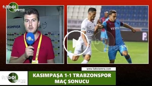 'Kasımpaşa - Trabzonspor maçındna notlar! Sinan Yılmaz aktardı...