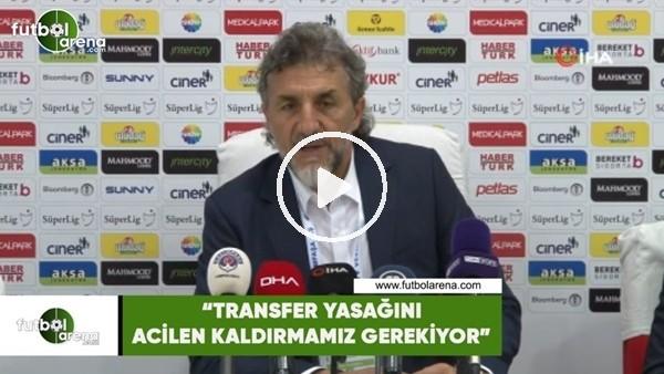"""'Adnan Erkan: """"Transfer yasağını acilen kaldırmamız gerekiyor"""""""