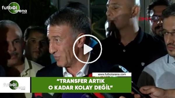 """'Ahmet Ağaoğlu: """"Transfer artık o kadar kolay değil"""""""