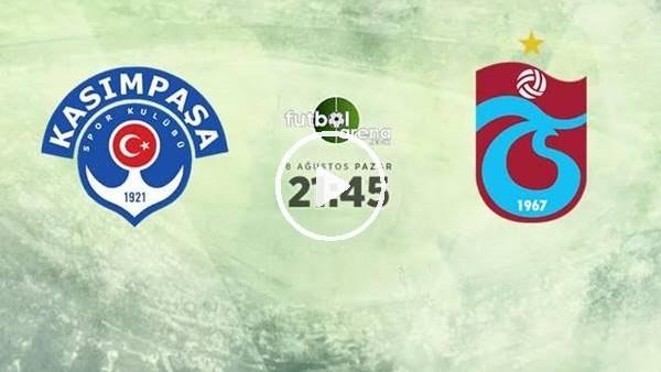 'MAÇ GÜNÜ | Kasımpaşa-Trabzonspor (18 Ağustos 2019) (Maç sonu)