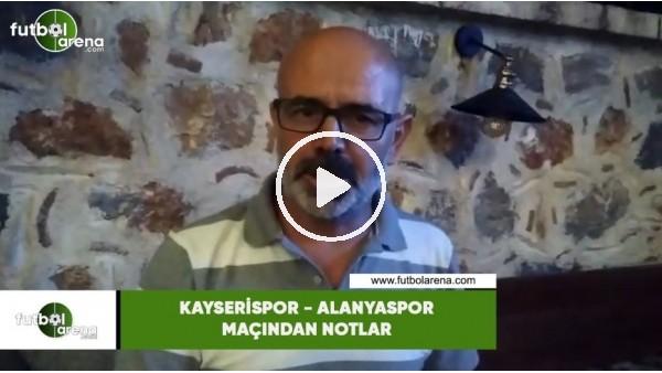 'Kayserispor - Alanyaspor maçından notlar