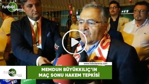 'Memduh Büyükkılıç'ın maç sonu hakem tepkisi