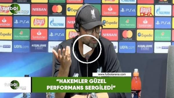 """'Jürgen Klopp: """"Hakemler güzel performans sergiledi"""""""