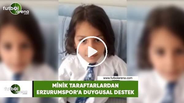 'Minik taraftarlardan Erzurumspor'a duygusal destek