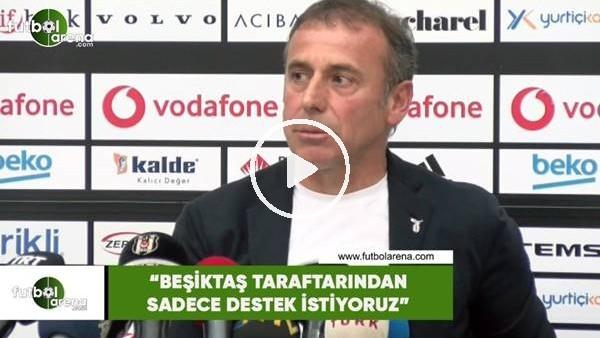 """Abdullah Avcı: """"Beşiktaş taraftarından sadece destek istiyoruz"""""""