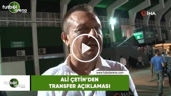 'Ali Çetin'den transfer açıklaması