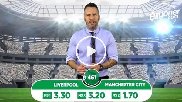 'Liverpool - Manchester City TEK MAÇ Bilyoner'de!