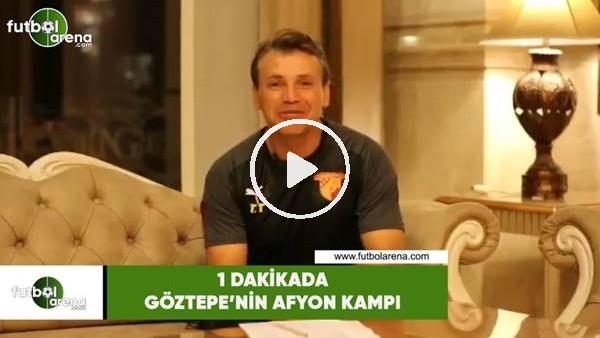 1 dakikada Göztepe'nin Afyon kampı